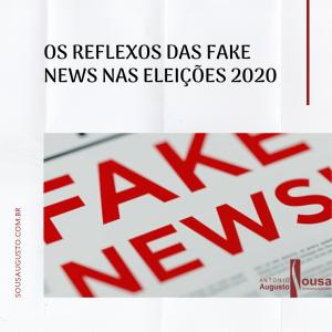 Os reflexos das fake news nas eleições 2020